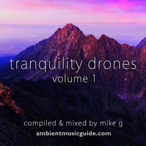 Tranquility Drones volume 1 mixed by Mike G