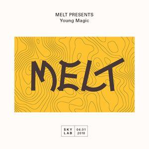 | MELT PRESENTS | w/ Young Magic E2