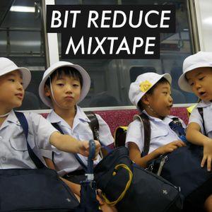 Bit Reduce - Mixtape #1