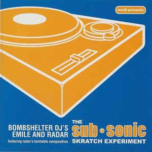 Emile And Radar (Bombshelter DJ's, Phoenix) ‎– The Sub-Sonic Skratch Experiment (2000)