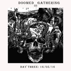 Doomed Gathering III : Day Three 16/05/16