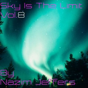 Sky Is The Limit Vol 8 by Nazim Jeffers Lams