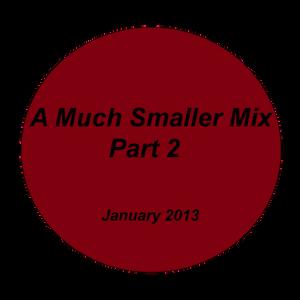 A Much Smaller Mix #3