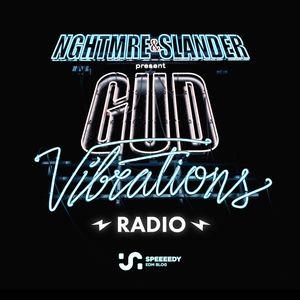 NGHTMRE & SLANDER - Gud Vibrations Radio 035
