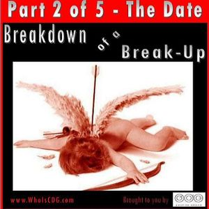 The Breakdown of a Break-Up Part 2 - The Date