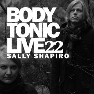 BodytonicLive 022 : Sally Shapiro