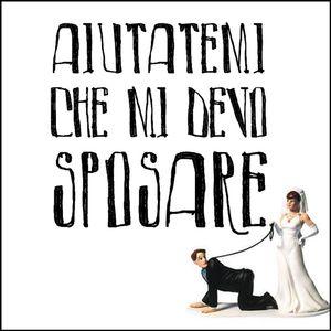 Aiutatemi Che Mi Devo Sposare - Venerdì 16  Dicembre 2016