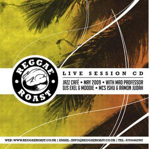 REGGAE ROAST LIVE SESSION @ JAZZ CAFE | MAY 2009