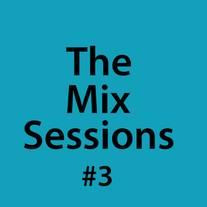 The Mix Sessions with Seán Savage #3