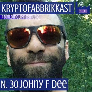 KRYPTOFABBRIKKAST_N.30 #buildingupthemusic_Johny F Dee_ 21/05/2020