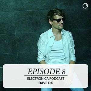 Electronica Podcast - Episode 8: Dave DK