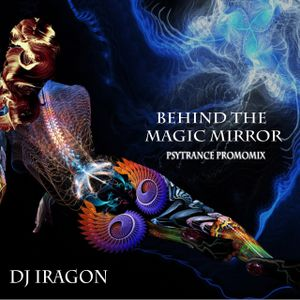 DJ IRAGON pres ☆ behind the magic mirror ☆  [Fullon PsyPromomix Dec.2014]
