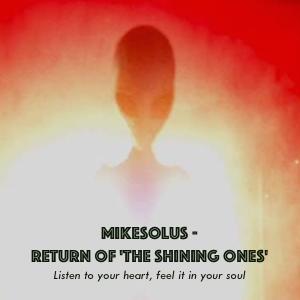 MikeSolus - Return of 'TheShiningOnes' 4_15