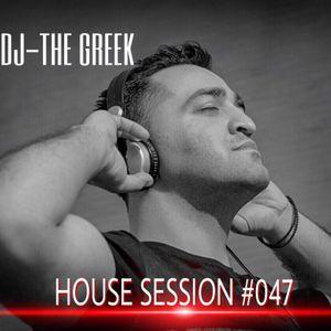 DJ-THE GREEK @ HOUSE SESSION #047