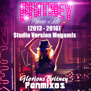 Britney Spears - Piece Of Me Show (2013-2016) [Studio Version Megamix]