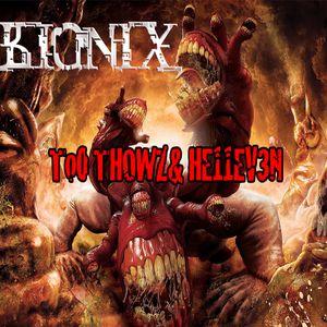 bIONIX - T0o THOWZ& HE11EV3N [+3db 320kbs]