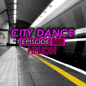 HELION - CITY DANCE (EPISODE #102)