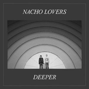 Nacho Lovers - Deeper Promo Mix