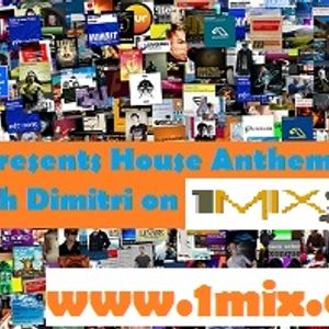 Dimitri - Flux presents House Anthems Only for mixcloud  on 1mix radio 1.2.2012