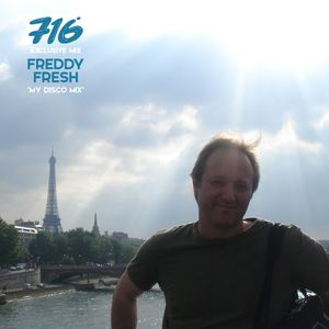 716 Exclusive Mix - Freddy Fresh : My Disco Mix