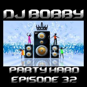 Dj Bobby - Party Hard Ep.32