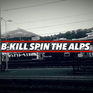 The B-Kill Show ep67 - Live Mix from La Palette Chambéry #bkillspinthealps