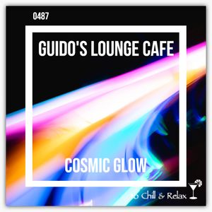 Guido's Lounge Cafe Broadcast 0487 Cosmic Glow (20210702)