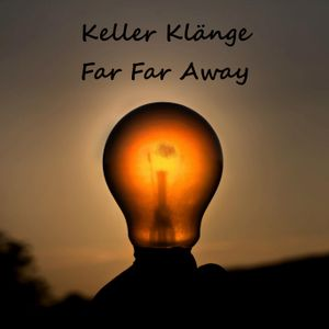 KellerKlänge - Far Far Away