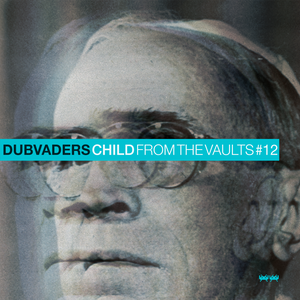 Dubvaders presents: From the vaults #12