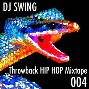 Throwback HIP HOP Mixtape 004 - Mixed by DJ SWING