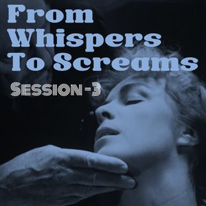 From Wispers to Screams Session#3 (Dream Pop)