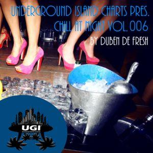 UGI presents Chill at Night Vol. 006 by Duben De Fresh