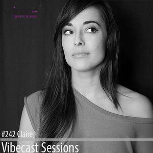 Claire @ Vibecast Sessions #242 - Vibe FM Romania