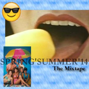 SPRING'SUMMER'14 - THE MIXTAPE