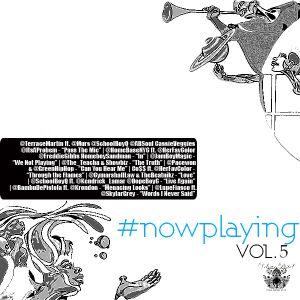 #nowplaying Vol. 5