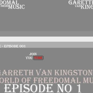 Garetth van Kingston - A World of Freedomal Music (Episode 001)