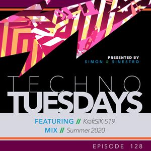 Techno Tuesdays 128 - KraftSiK-519 - Summer 2020