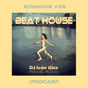 Beat House Episode #35