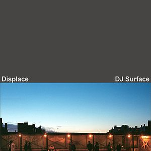 Displace (by DJ Surface)