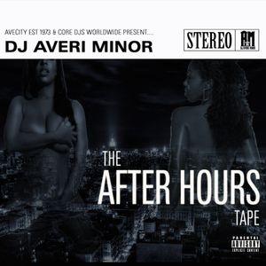 DJ Averi Minor - The After Hours Tape