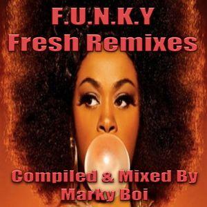 Marky Boi - F.U.N.K.Y Fresh Remixes