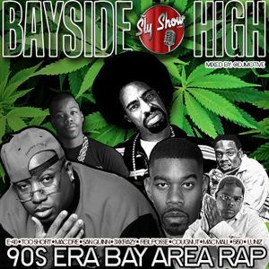 BAYSIDE HIGH [ Mixed By: DJ Motive] feat. 90s Bay Slaps, Mac Dre, E-40 (TheSlyShow.com)