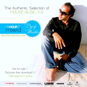THE AUTHENTIC SELECTION Of HOUSE MUSIC V.3 with dj MASTER June,2015