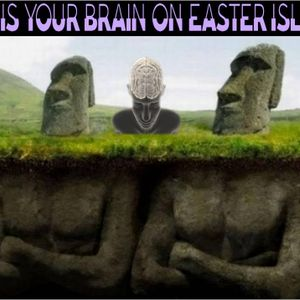 'THIS IS YOUR BRAIN ON EASTER ISLAND W/ DR. LAWRENCE JOHNS' - March 25, 2016