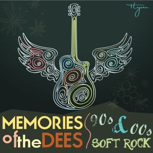 Memories of the Dees (Soft Rock 90's & 00's)