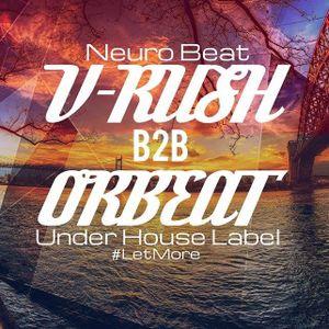 V-Rush B2B Orbeat Mini Mix (Neuro Beat Records-3Fingers 41Eyes)