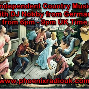 Independent Country Show with DJ Nobby (www.phoenixradiouk.com)(19.04.2017)