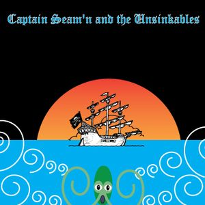 Captain Seam'n and the Unsinkables - Live at the Fishy End Inn