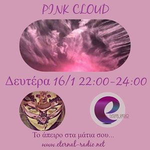 #Pink_Cloud with Irene Mavroskoufi every Monday 22:00  *** Eternal Radio***