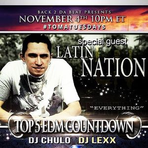Back 2 Da Beat Top 5 EDM Countdown - Freestyle Chulo & DJ Lexx - special guest Latin Nation 11-4-14